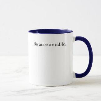 Be accountable. mug