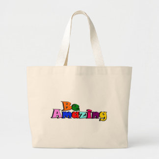 Be Amazing Large Tote Bag