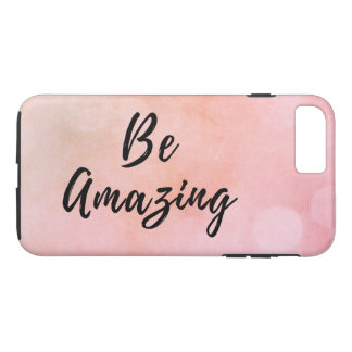 Be Amazing Motivational Inspirational Quote iPhone 7 Plus Case