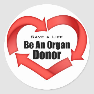 Be An Organ Donor Classic Round Sticker