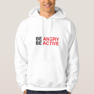 BE ANGRY BE ACTIVE HOODIE
