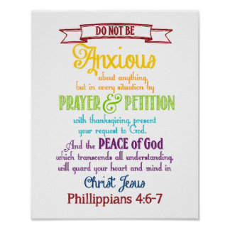 Be anxious for nothing Philippians 4:6-7 Poster