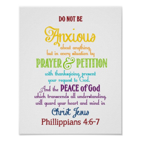 Be Anxious For Nothing Philippians 4 6 7 Poster Zazzle