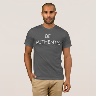 Be Authentic Tshirt