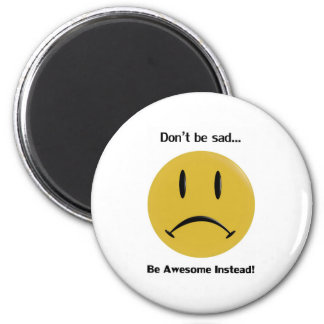Be Awesome Instead 6 Cm Round Magnet