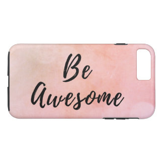 Be Awesome Motivational Quote Inspirational Saying iPhone 7 Plus Case