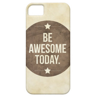 Be awesome today case for the iPhone 5