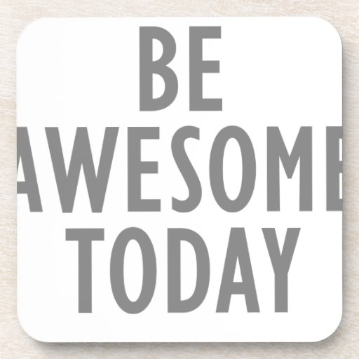 Be Awesome Today Coasters