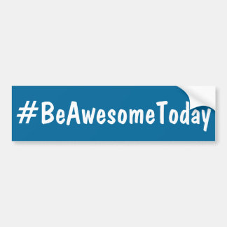 Be Awesome Today, How to Motivate Yourself Bumper Sticker