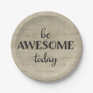 Be Awesome Today Paper Plate
