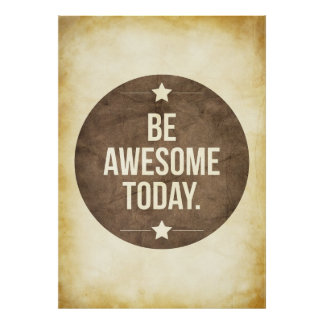 Be awesome today poster