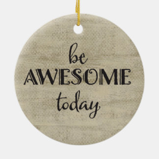 Be Awesome Today Round Ceramic Decoration