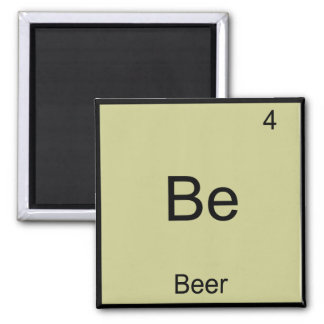 Be - Beer Funny Chemistry Element Symbol T-Shirt Magnets