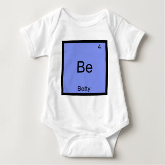 Be - Betty Funny Chemistry Element Symbol Name Tee