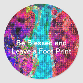 Be BLESSED and Leave a FOOT PRINT Round Sticker