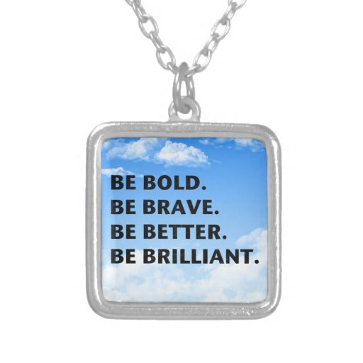 Be Bold Be Brilliant Necklace