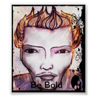 Be Bold by Darcie French Posters