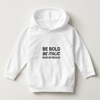 Be Bold Italic Regular Font Hoodie