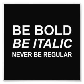 Be Bold Italic Regular Font White Photographic Print