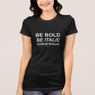 Be Bold Italic Regular Font White T-Shirt