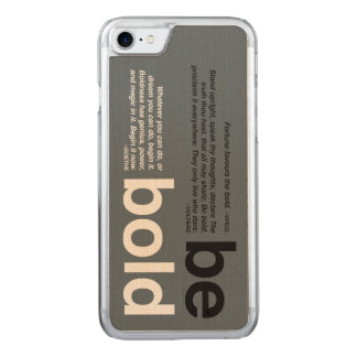 Be Bold. Motivational Quotes for Entrepreneurs Carved iPhone 8/7 Case