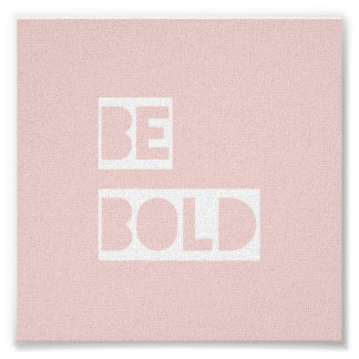 Be Bold Pink Inspirational Quotes Affordable Gift Poster