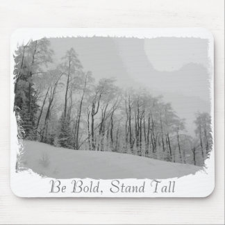 Be Bold, Stand Tall Mouse Pad