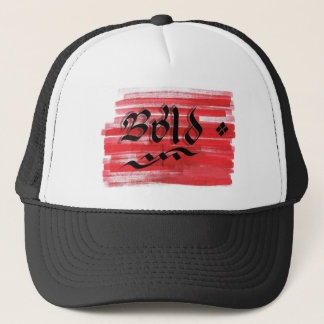 Be bold trucker hat