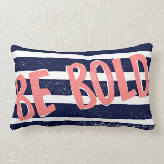 Be Bold Typography Pink, Blue and white Striped Lumbar Cushion
