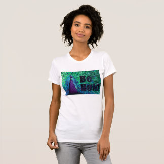 Be Bold with this brightly colored peacock. T-Shirt