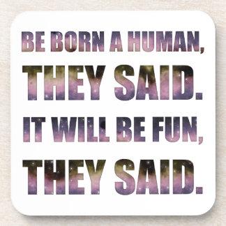 Be Born a Human, They Said Coaster