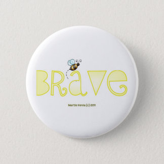 Be Brave - A Positive Word 6 Cm Round Badge