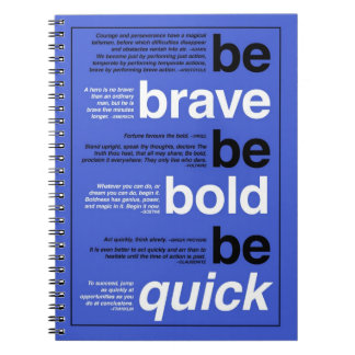 Be Brave. Be Bold. Be Quick. Motivational Quotes Notebooks