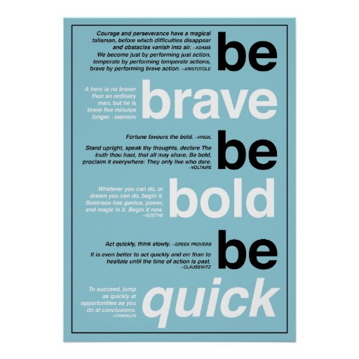 Be Brave. Be Bold. Be Quick. Motivational Quotes Print