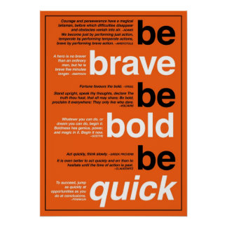 Be Brave Be Bold Be Quick Motivational Quotes Print