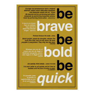Be Brave Be Bold Be Quick Motivational Quotes Posters