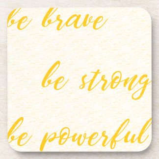 be brave be strong be powerful coaster