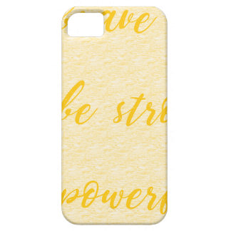 be brave be strong be powerful iPhone 5 case