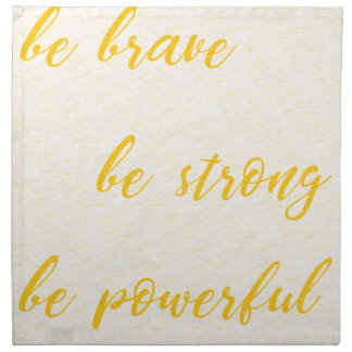 be brave be strong be powerful napkin