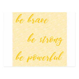 be brave be strong be powerful postcard