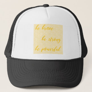 be brave be strong be powerful trucker hat