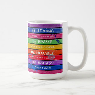 BE BRAVE. Be Strong.- Rainbow - MUG 2