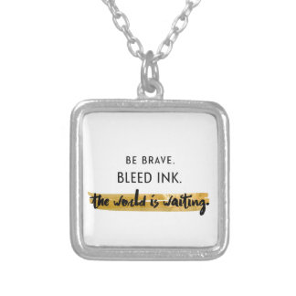 Be brave. Bleed ink. Silver Plated Necklace