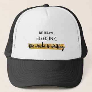 Be brave. Bleed ink. Trucker Hat