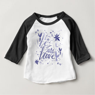 Be Brave Blue Baby T-Shirt