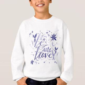 Be Brave Blue Sweatshirt