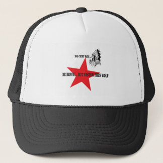 be brave but faster then wolf trucker hat