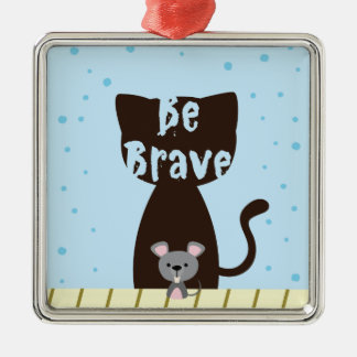 Be Brave Cat and Cute Mouse Silver-Colored Square Decoration