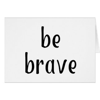 Be Brave: Handy Reminder Phrase Card