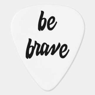 Be Brave: Handy Reminder Phrase Plectrum